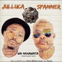 Julluca Spanner - Wa Nkhawata